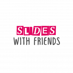 Slides with Friends